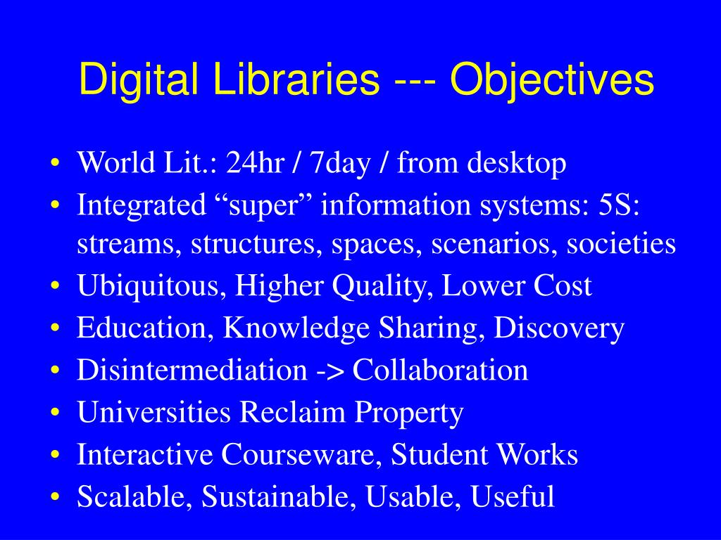 Digital Libraries --- Objectives