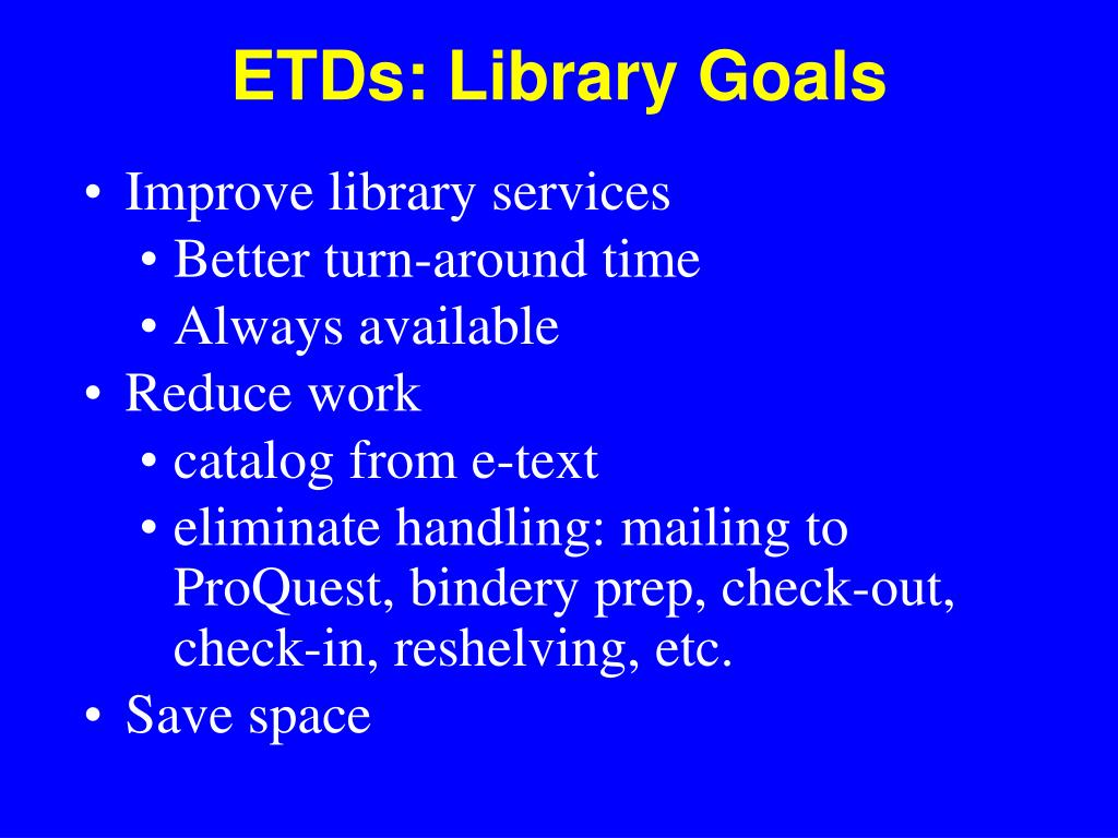 ETDs: Library Goals
