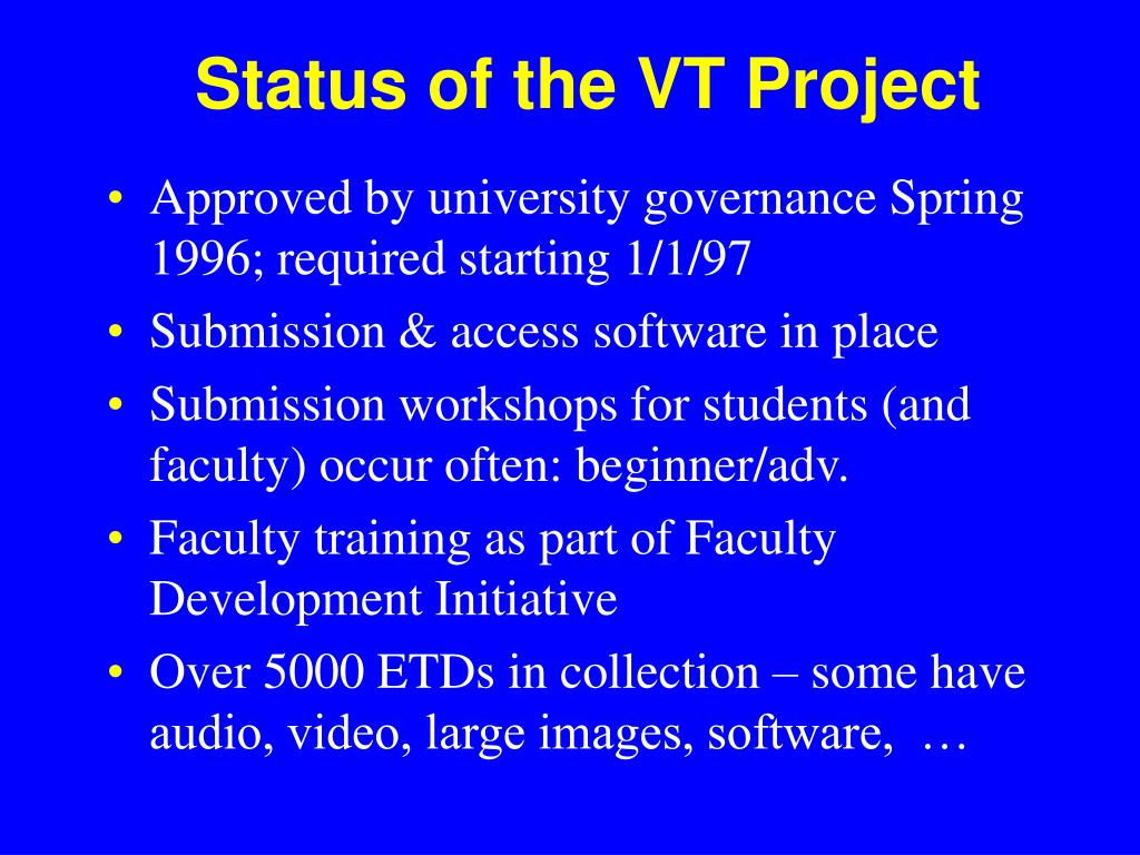 Status of the VT Project