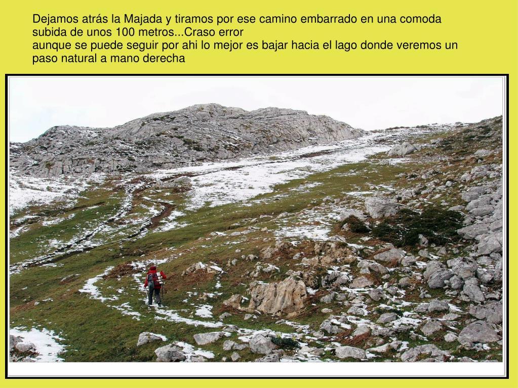 Dejamos atrás la Majada y tiramos por ese camino embarrado en una comoda subida de unos 100 metros...Craso error