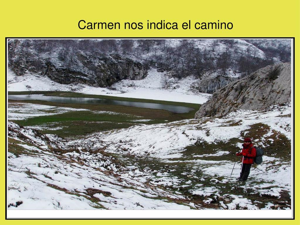 Carmen nos indica el camino