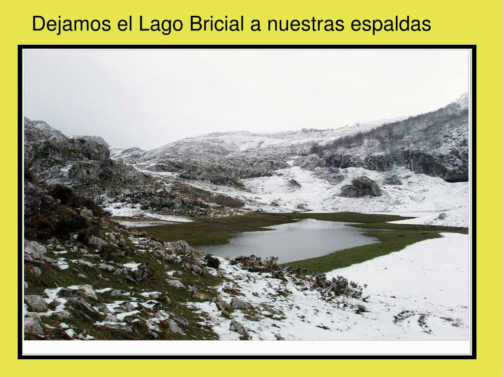 Dejamos el Lago Bricial a nuestras espaldas