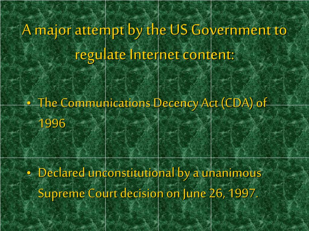 The Communications Decency Act (CDA) of 1996