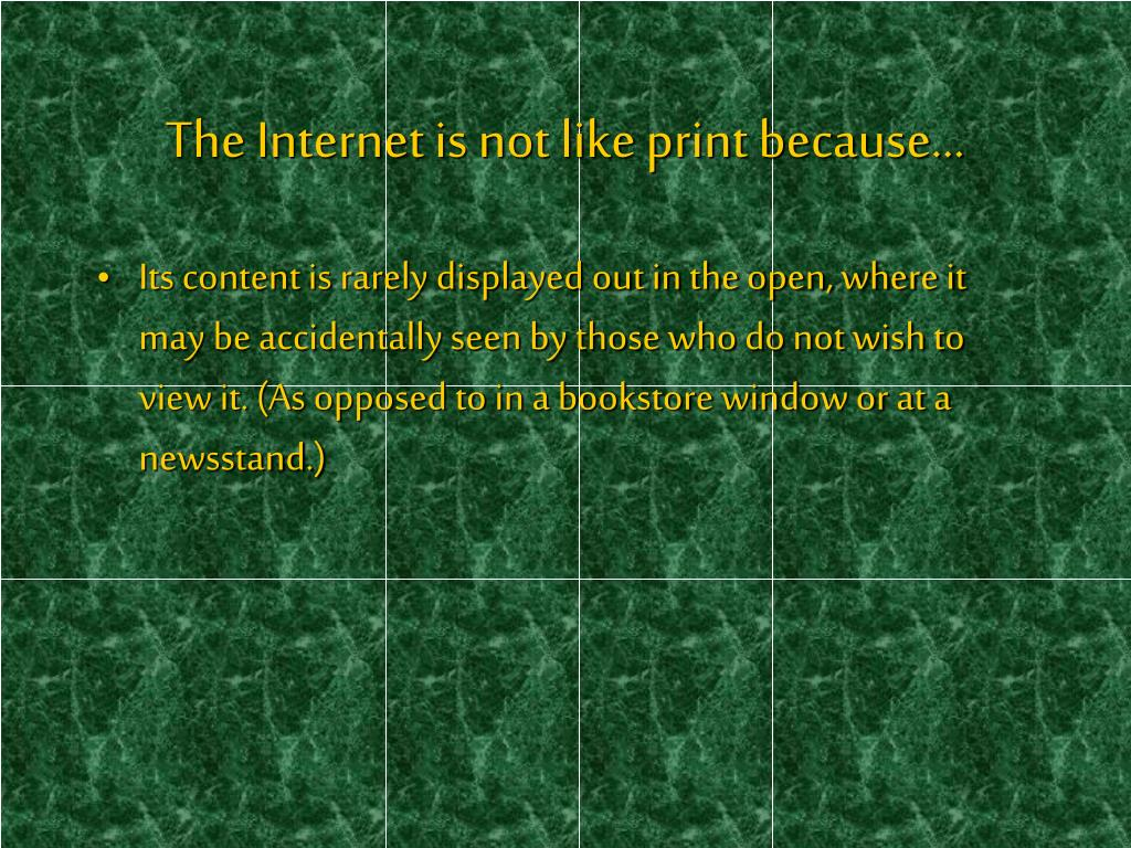 The Internet is not like print because…