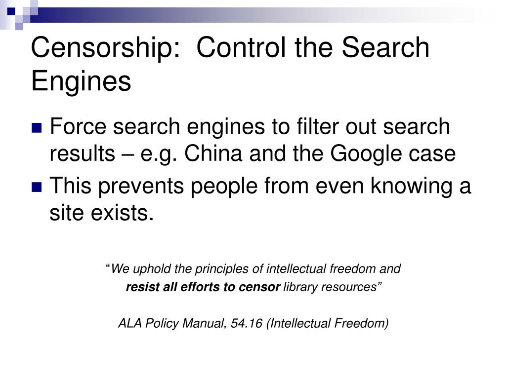 Censorship:  Control the Search Engines