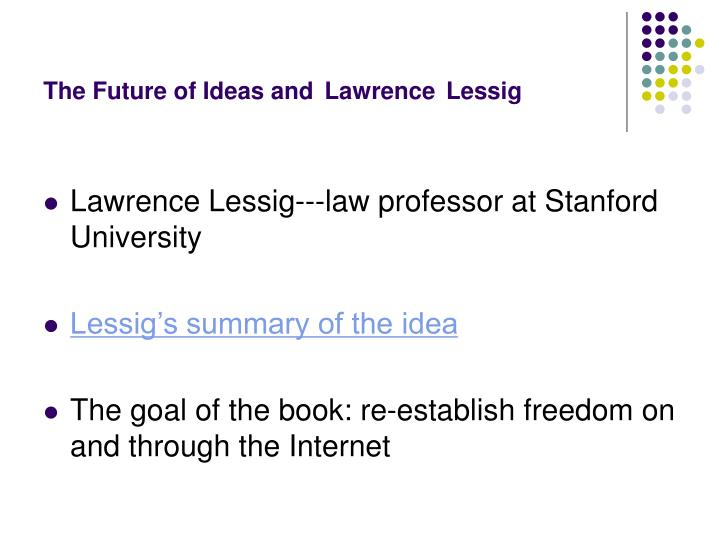The future of ideas and lawrence lessig