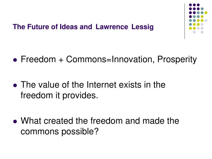 The future of ideas and lawrence lessig3