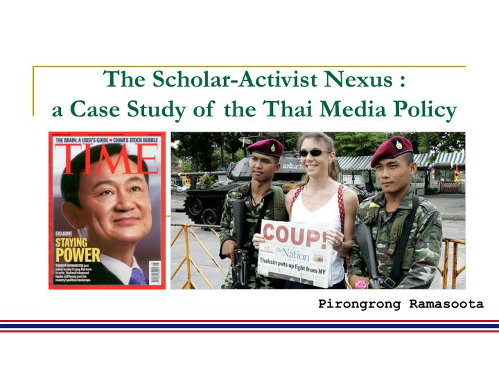 The scholar activist nexus a case study of the thai media policy