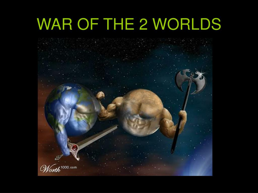 WAR OF THE 2 WORLDS