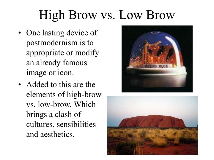High Brow vs. Low Brow