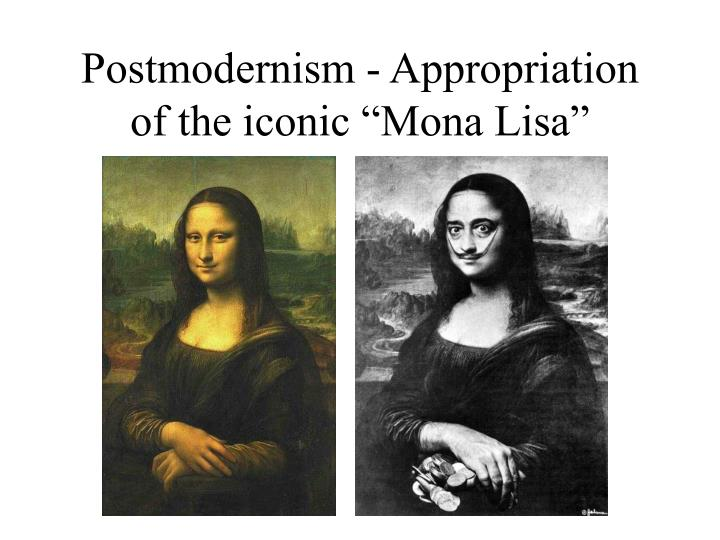 "Postmodernism - Appropriation of the iconic ""Mona Lisa"""