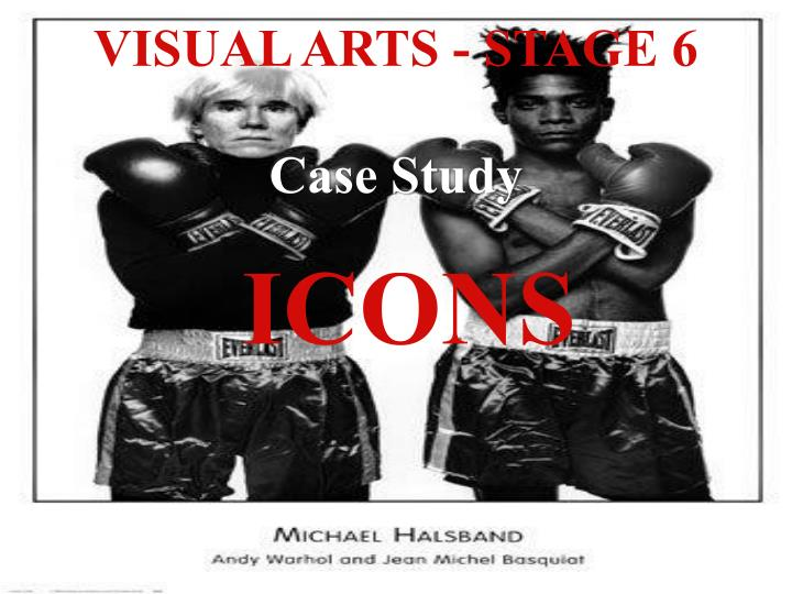 Visual arts stage 6 case study