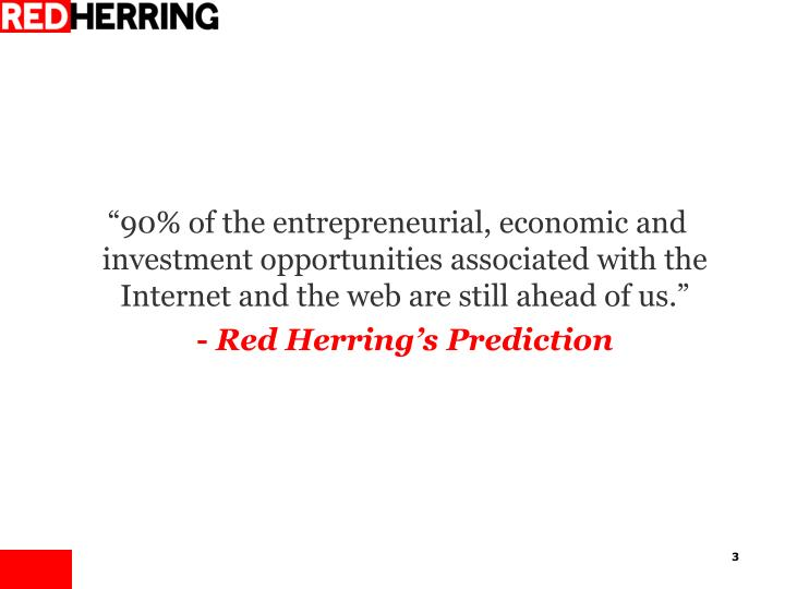 """90% of the entrepreneurial, economic and investment opportunities associated with the Internet an..."