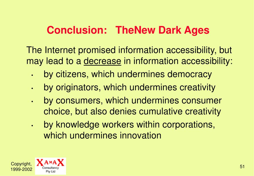 Conclusion:   TheNew Dark Ages