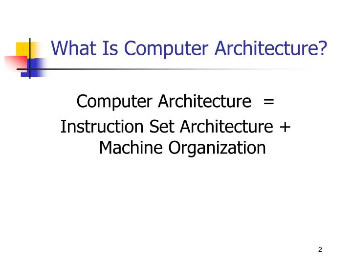 What is computer architecture l.jpg