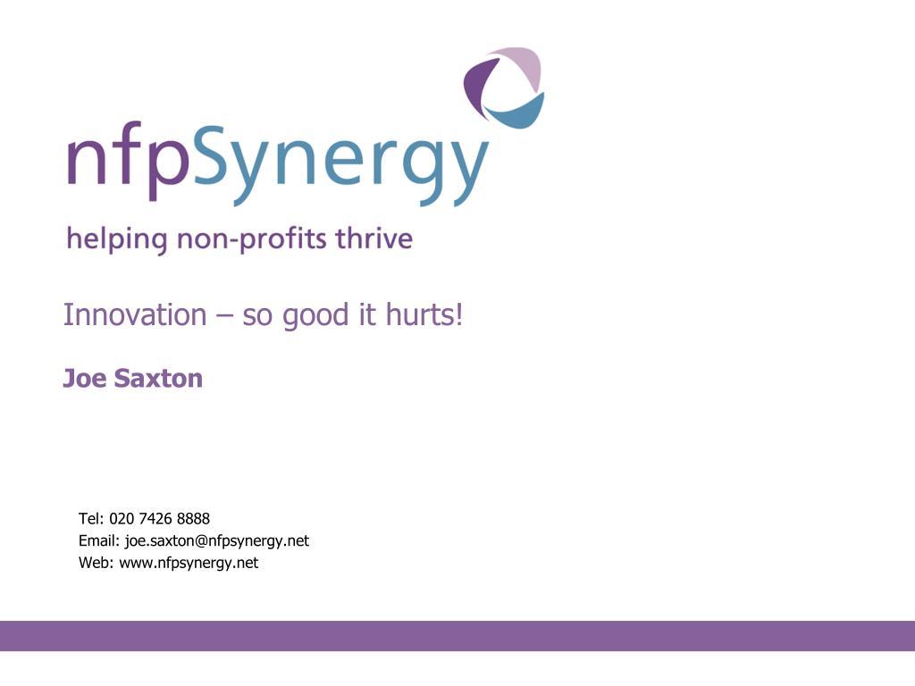 Innovation – so good it hurts!
