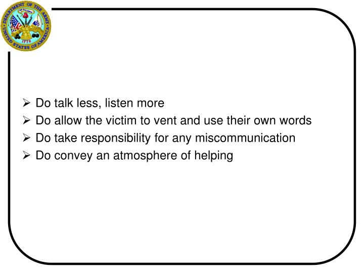 Do talk less, listen more