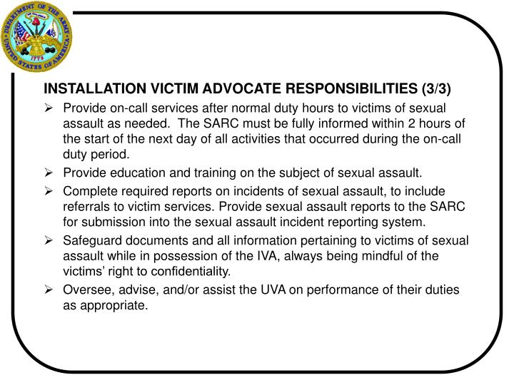 INSTALLATION VICTIM ADVOCATE RESPONSIBILITIES (3/3)