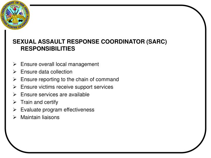 SEXUAL ASSAULT RESPONSE COORDINATOR (SARC) RESPONSIBILITIES