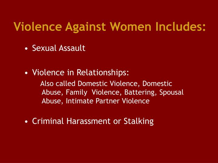 Violence Against Women Includes: