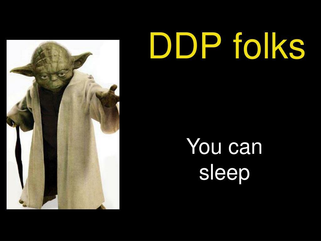 DDP folks