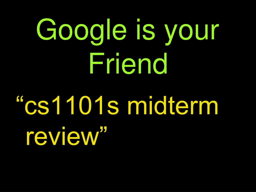 Google is your Friend