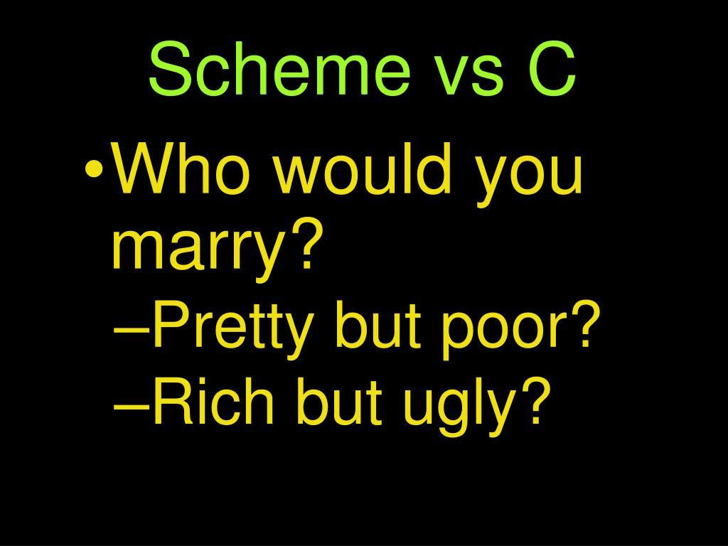 Scheme vs C