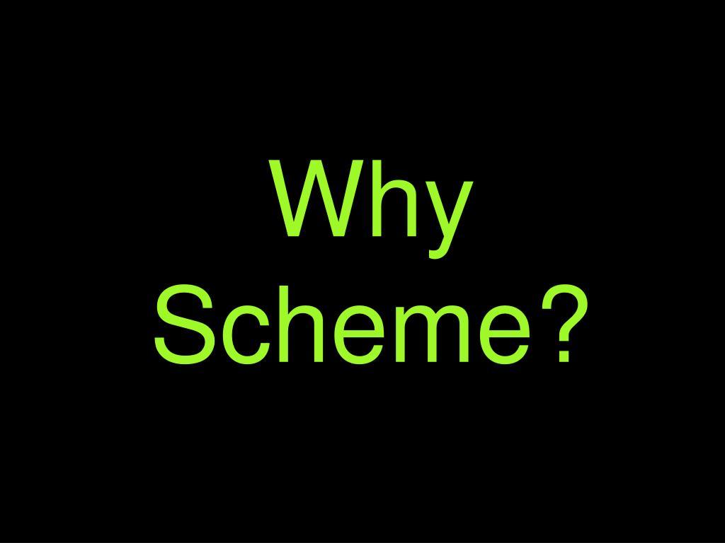 Why Scheme?