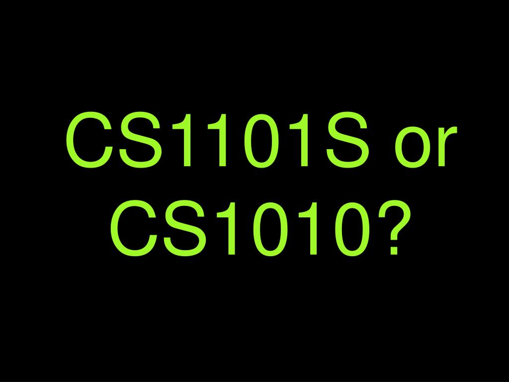 CS1101S or CS1010?