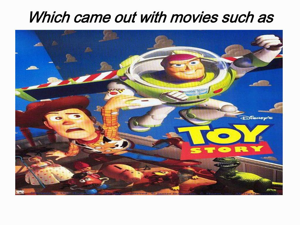 Which came out with movies such as