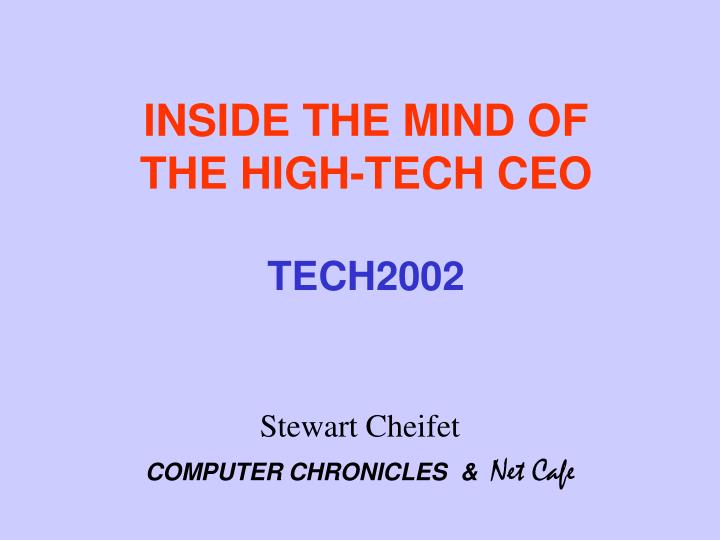 Inside the mind of the high tech ceo tech2002