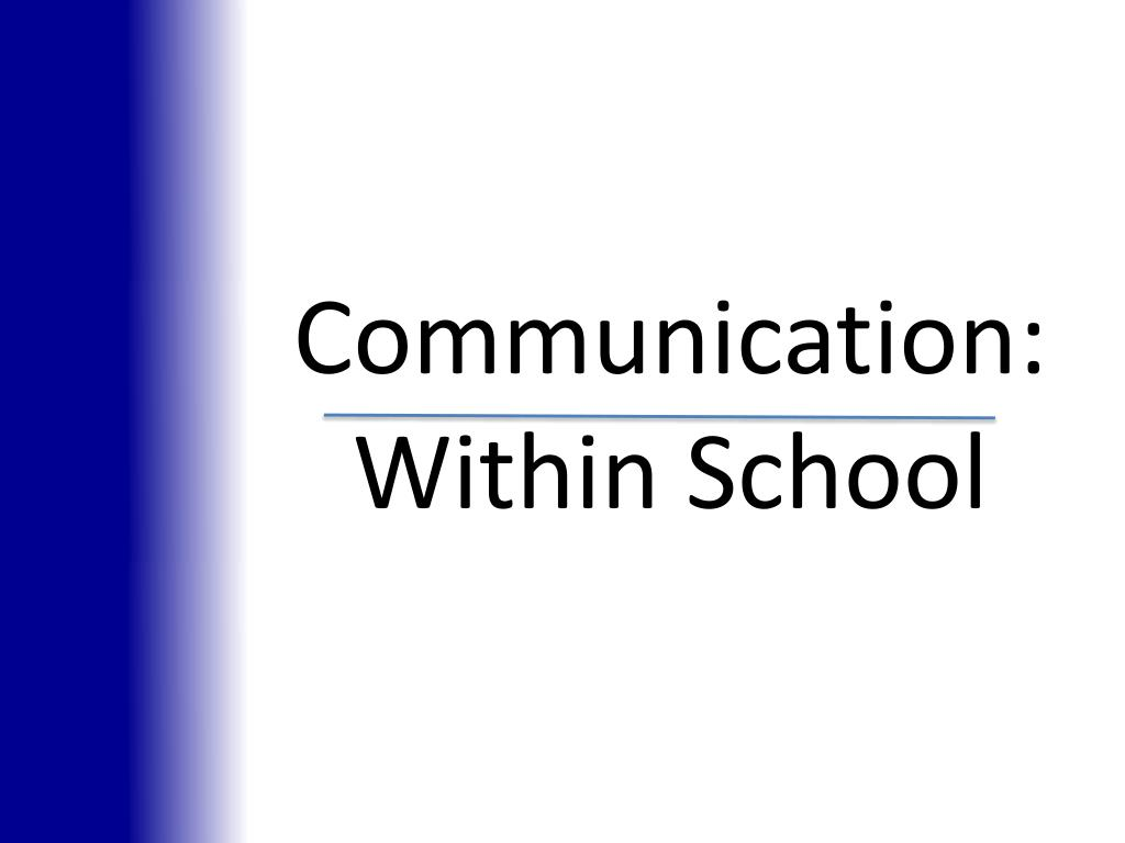 Communication: Within School