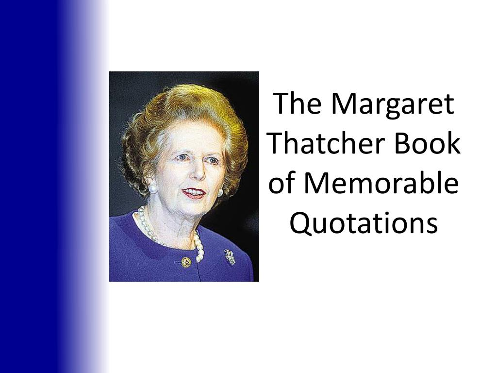 The Margaret Thatcher Book of Memorable Quotations