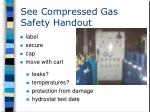 see compressed gas safety handout
