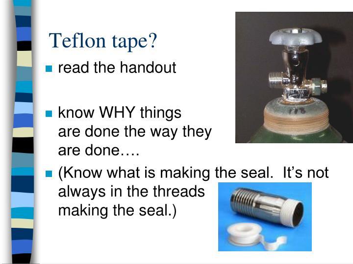 Teflon tape?