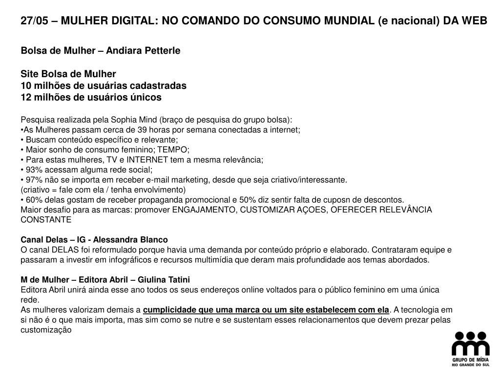 27/05 – MULHER DIGITAL: NO COMANDO DO CONSUMO MUNDIAL (e nacional) DA WEB