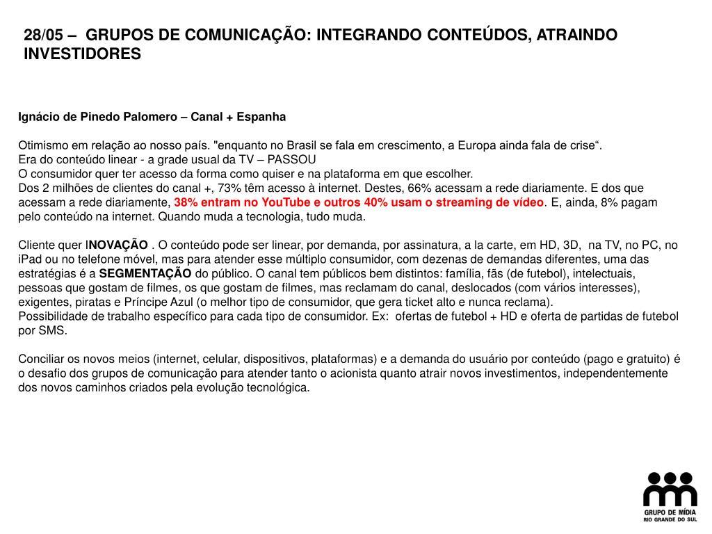 28/05 –  GRUPOS DE COMUNICAÇÃO: INTEGRANDO CONTEÚDOS, ATRAINDO INVESTIDORES