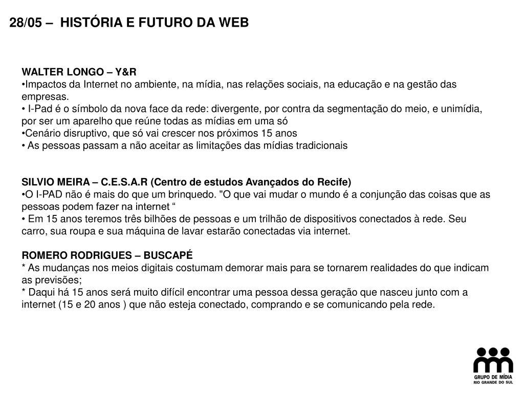 28/05 –  HISTÓRIA E FUTURO DA WEB