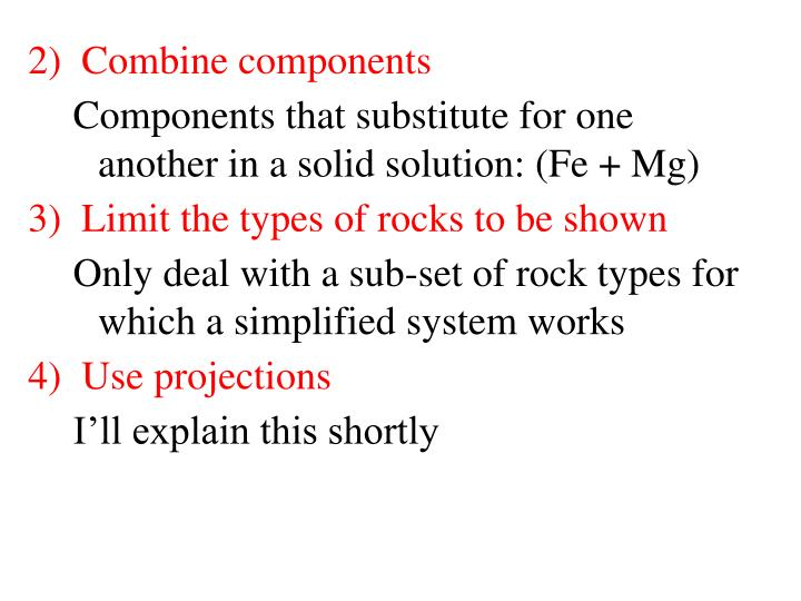 2)  Combine components