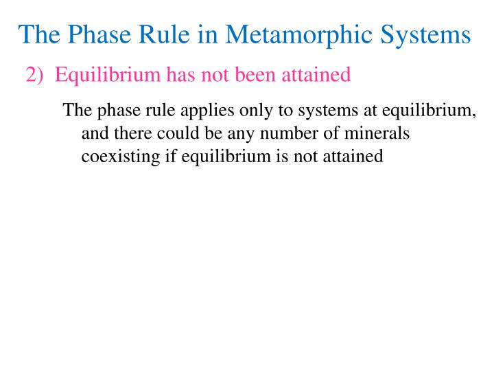 The Phase Rule in Metamorphic Systems