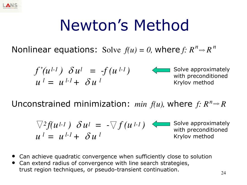Solve approximately with preconditioned Krylov method
