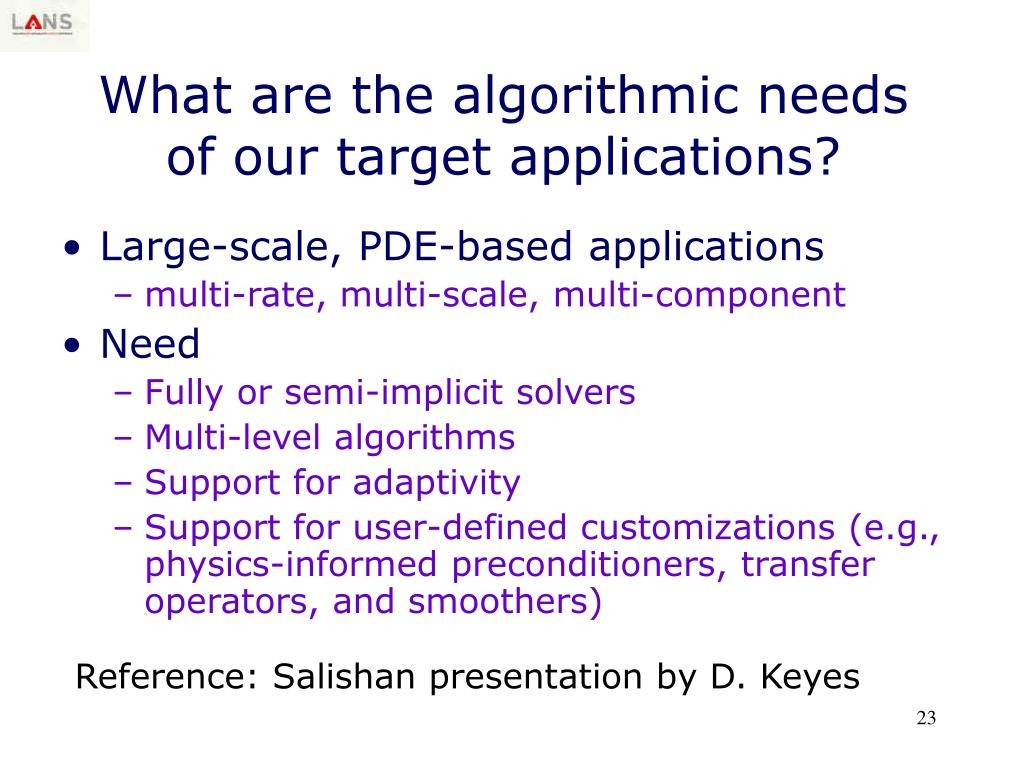 What are the algorithmic needs of our target applications?