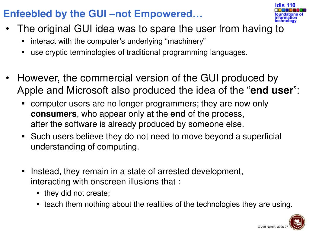 Enfeebled by the GUI –not Empowered…
