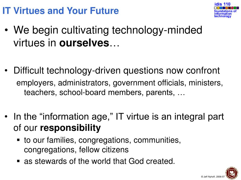 IT Virtues and Your Future