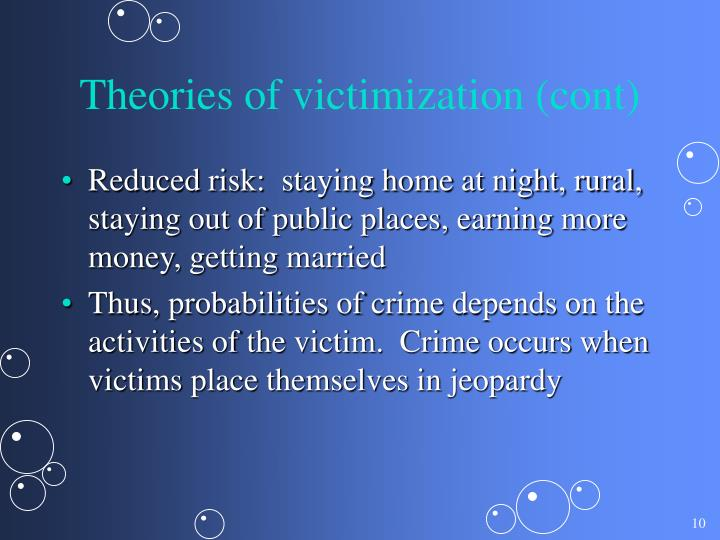 Theories of victimization (cont)