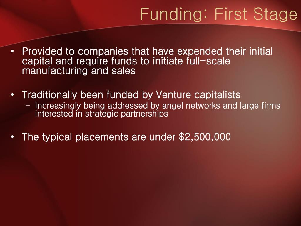 Funding: First Stage