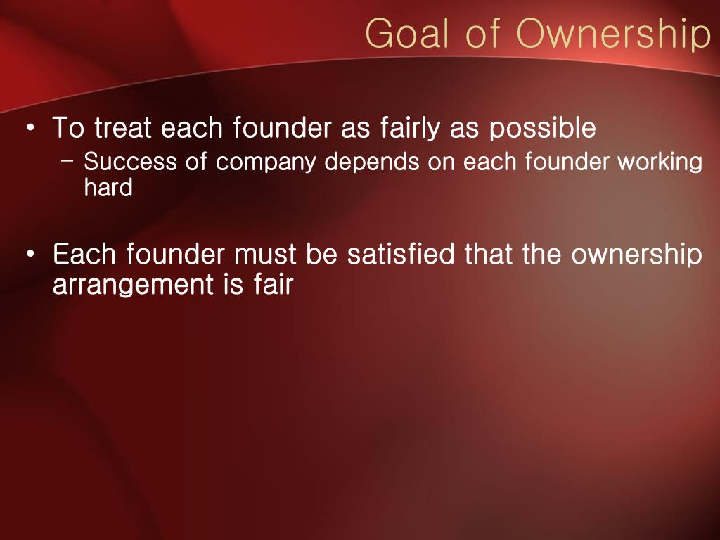 Goal of Ownership