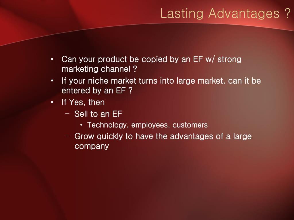 Lasting Advantages ?