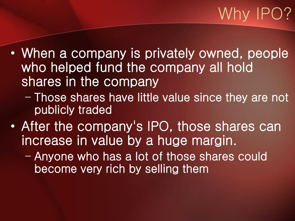 Why IPO?