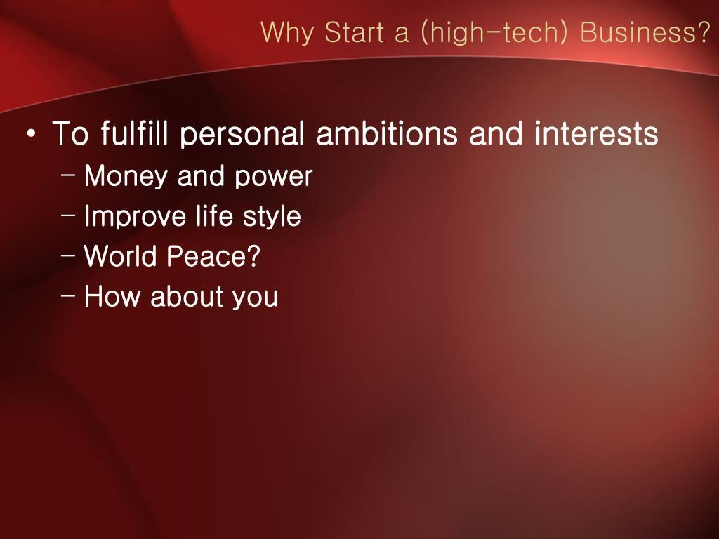 Why Start a (high-tech) Business?